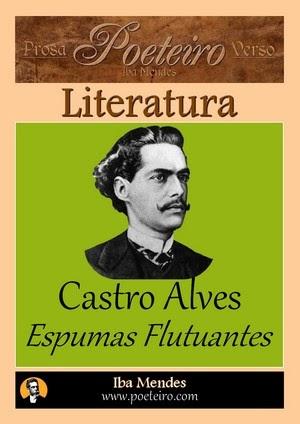 Castro Alves - Espumas Flutuantes - Iba Mendes