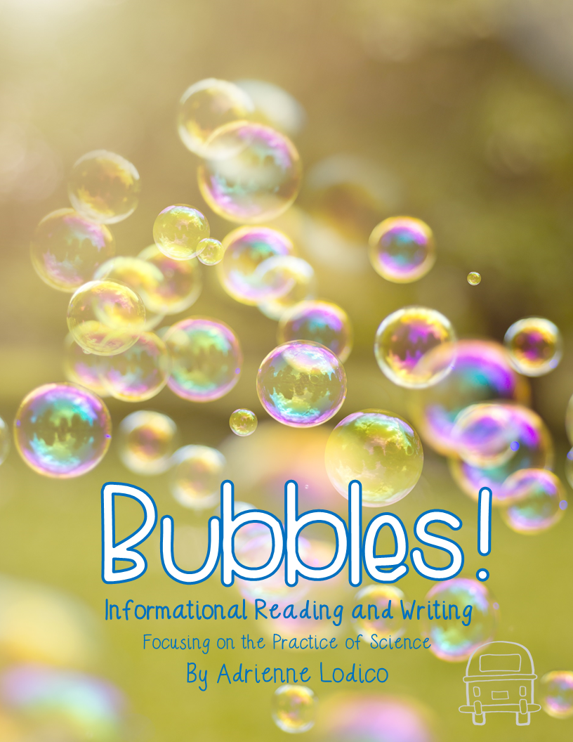 http://www.teacherspayteachers.com/Product/Bubbles-An-Inquiry-Based-Science-Unit-CCSS-Aligned-Reading-Writing-689613