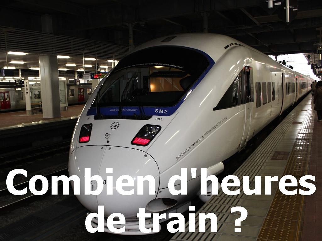 Combien d'heures de train ?