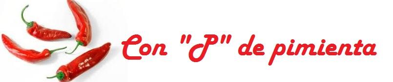 """Con """"P"""" de pimienta"""