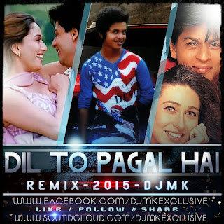 Dil+To+Pagal+Hai+(Remix+2015)