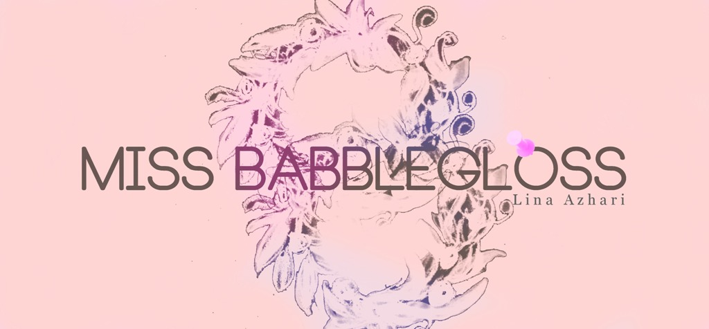Miss BabbleGloss ~Beauty&amp;Lifestyle blog~