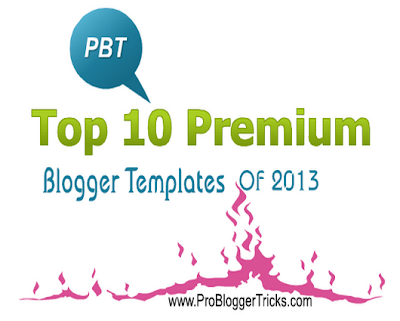 Top 10 Best Free Premium Blogger Templates Of  2013