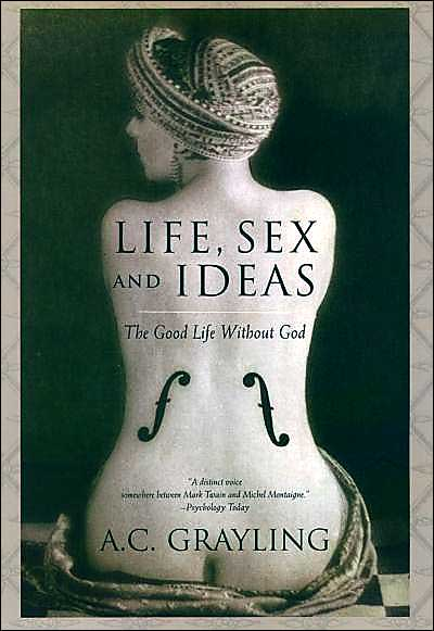 book lust life sex and ideas the good life out god philosophy life sex and ideas the good life out god philosophy