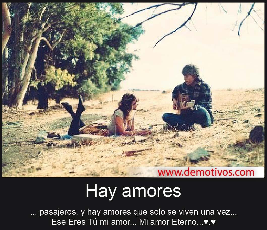 Hay Amores Pasajeros, y Hay Amores que Solo Se Viven una Vez...