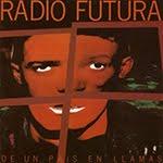 DE UN PAÍS EN LLAMAS, Radio Futura