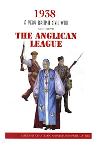 1938 A Very British Civil War: A Guide To The Anglican League