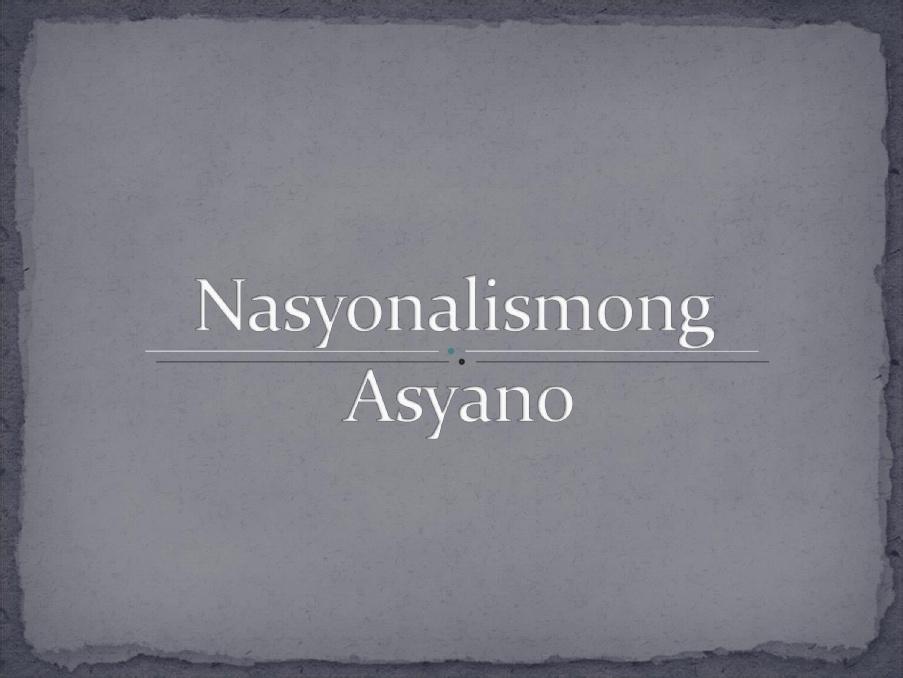ARALIN 24: Nasyonalismong Asyano