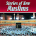 Stories of New Muslims By Conveying Islamic Message