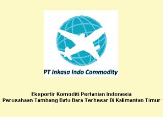 Lowongan Kerja Terbaru Inkasa Indo Commodity Februari 2013 Posisi Administrasi, OP Produksi & Security