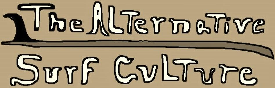 THE ALTERNATIVE SURF CULTURE