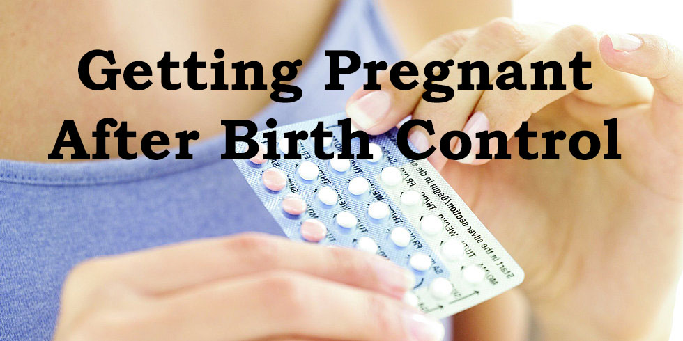 Getting Pregnant After Birth Control