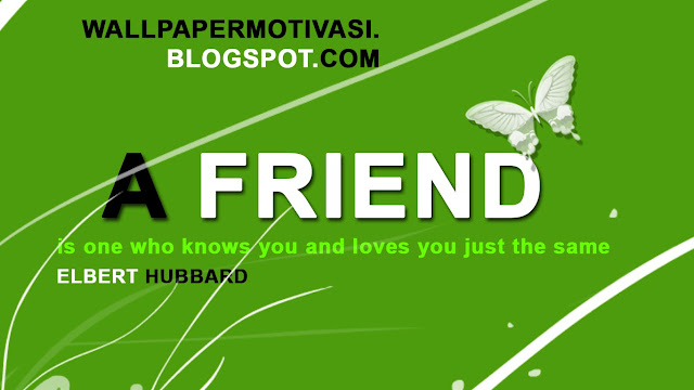 Kata kata indah bergambar dan kata mutiara : A friend is one who knows you