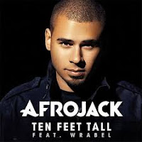 Ten Feet Tall - Afrojack Feat Wrabel