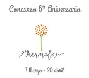 Concurso 6º Aniversario. Marisa Thermofan