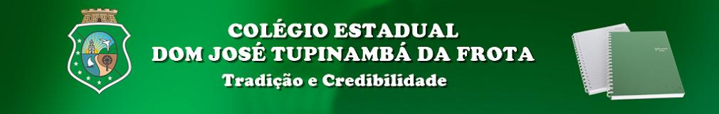 COLÉGIO ESTADUAL DOM JOSÉ TUPINAMBÁ DA FROTA