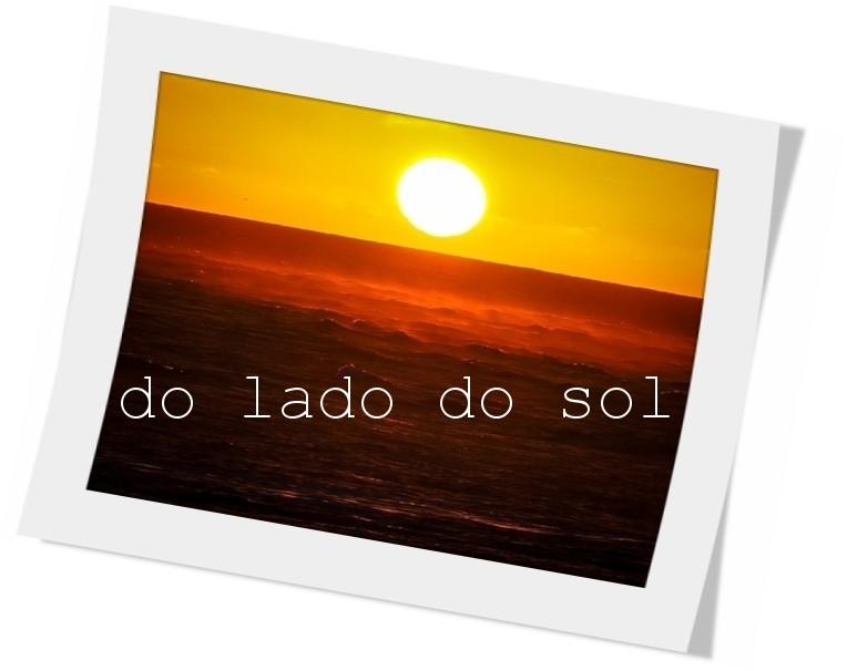 Do lado do sol