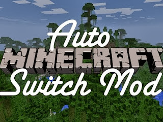 Minecraft Easy Swith Mods with AutoSwitch 1.6.4