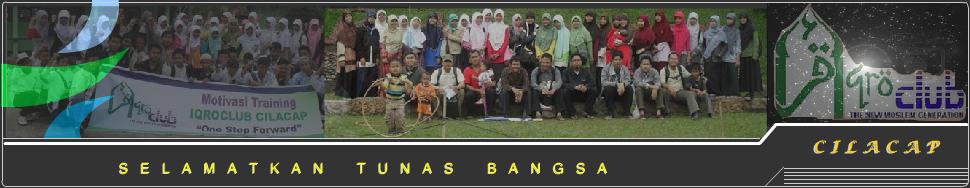 Iqro Club Cilacap | The New Moslem Generation | Selamatkan Tunas Bangsa