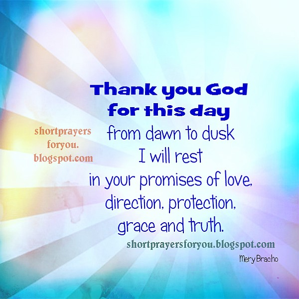 New day, new prayer thank you God for this day, free christian quotes, free images, blessing, by Mery Bracho short prayer for you