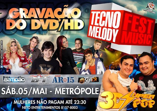 Gravação do DVD/HD Tecnomelody Fest Music dia 05 de maio na Metrópole