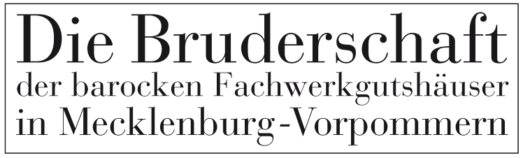 Die Bruderschaft der barocken Fachwerksgutshäuser in Mecklenburg Vorpommern