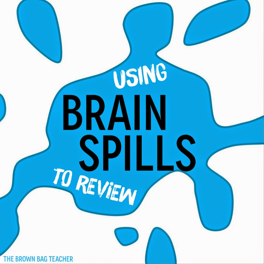 Fast-paced Review with Brain Spills | The Brown-Bag Teacher | Bloglovin\'