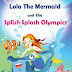 Lola The Mermaid and The Splish Splash Olympics - Free Kindle Fiction