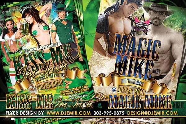 Kiss Me I'm Irish St. Patrick's Day Celebration & Magic Mike Ladies Night Flyer Designs