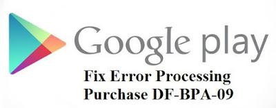 Mengatasi Error DF-BPA-09 pada Google Play Store