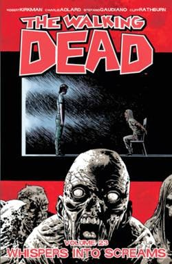 """The Walking Dead By Robert Kirkman """"Volume 23"""" Comics Experience """"Whispers Into Screams"""""""