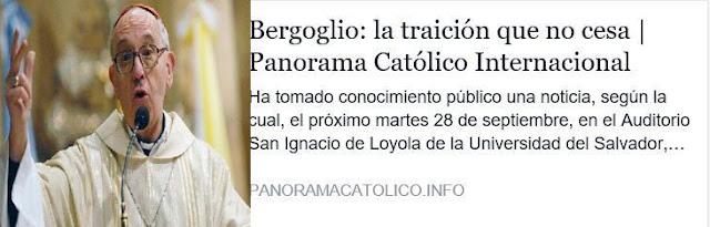 http://panoramacatolico.info/observacion/bergoglio-la-traicion-que-no-cesa