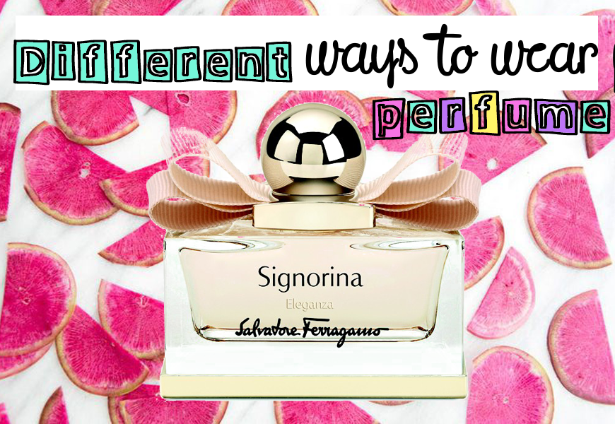 Different ways to wear perfume