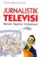 toko buku rahma: buku JURNALISTIK TELEVISI, pengarang deddy iskandar muda, penerbit rosda