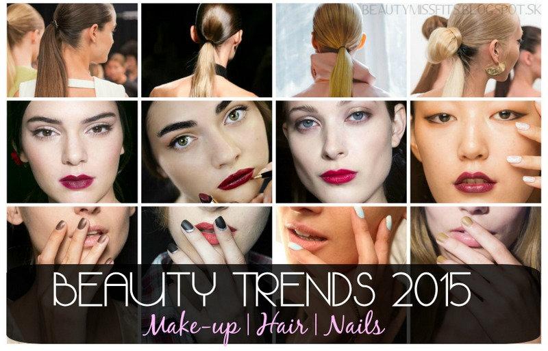 Beauty Trendy 2015 - Make-up   Vlasy   Nechty