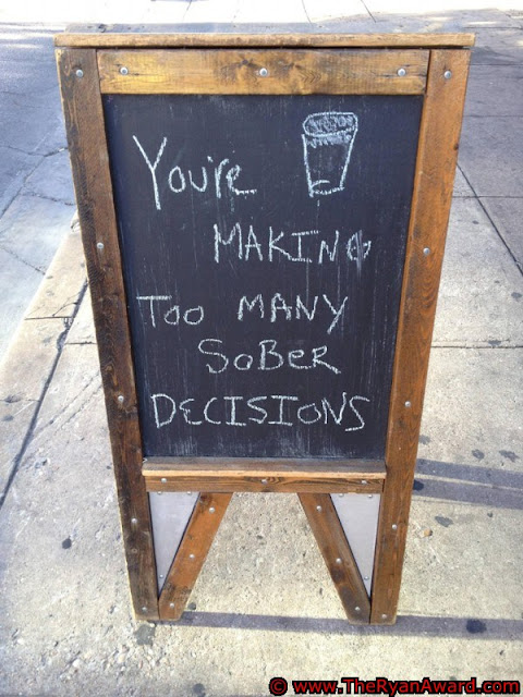 Funny Sign : You're making too many sober decisions