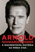 arnold schwarzenegger, biografia, Conan, Peter Petre, Exterminador do futuro, um tira no jardim de infância, A inacreditável história da minha vida, Califórnia, fisioculturismo, sextante,