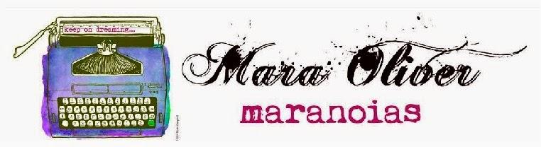 Maranoias de Mara Oliver