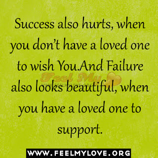 Success also hurts, when you don't have a loved one to wish You