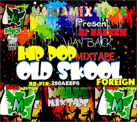 NAIJAMIXTAPE BRING TO YOU WAY BACK HIP POP OLD SKOOL FOREIGN MIX,