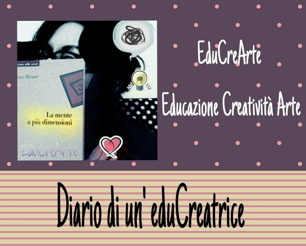 EDUCreARTE ... diario di un' eduCreatrice