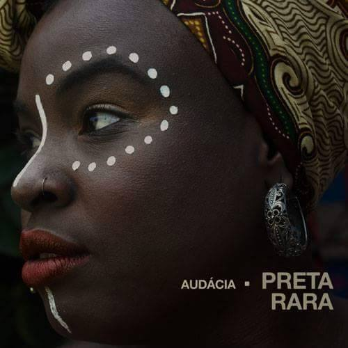 """Ouça """"Audácia"""" o novo álbum da Preta-Rara"""