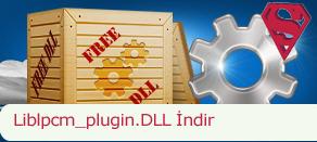 Liblpcm_plugin.dll Hatası çözümü.