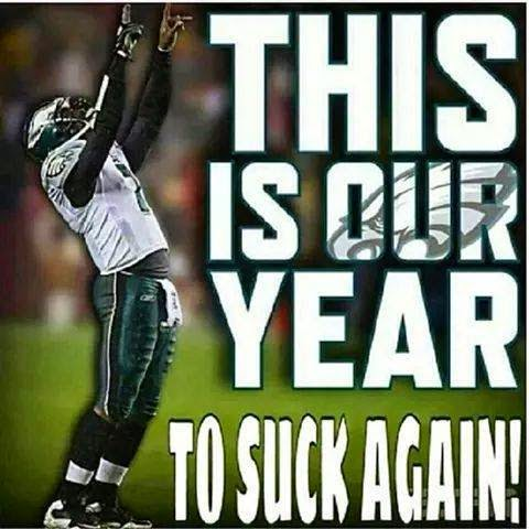 this is our year to suck again! #Eagleshaters #thisisouryear #suckagain