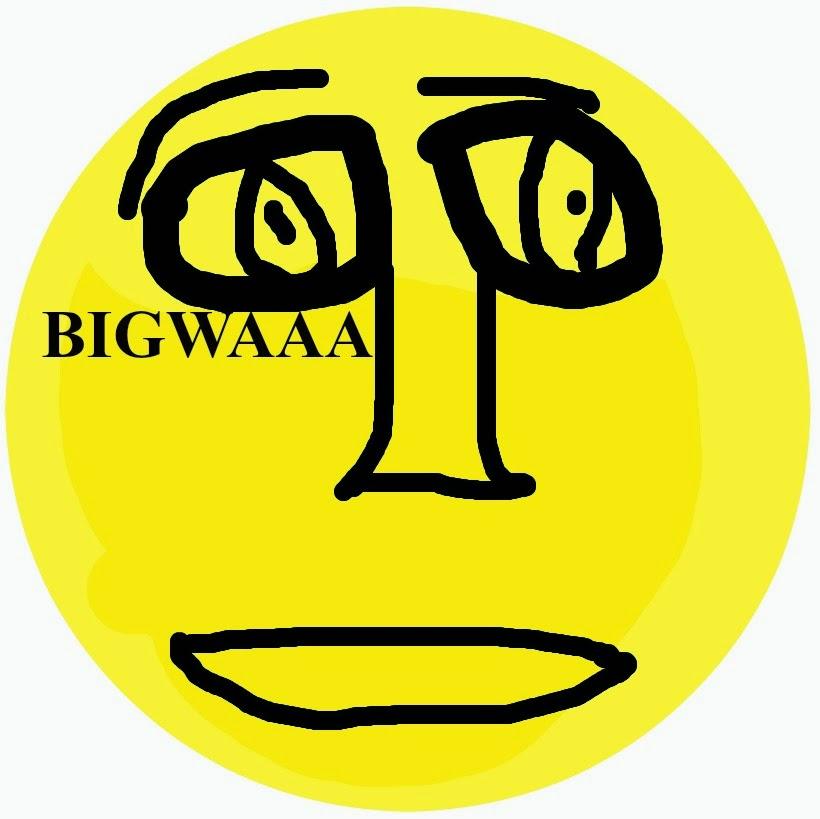 BIGWAAA
