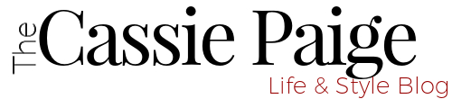 The Cassie Paige - Life & Style Blog