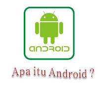 pengertian Android : apa itu Android