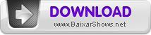 Baixar Shows - Baixar DVD - Shows Gratis AVI - Baixar Clipes - Assistir Shows Online