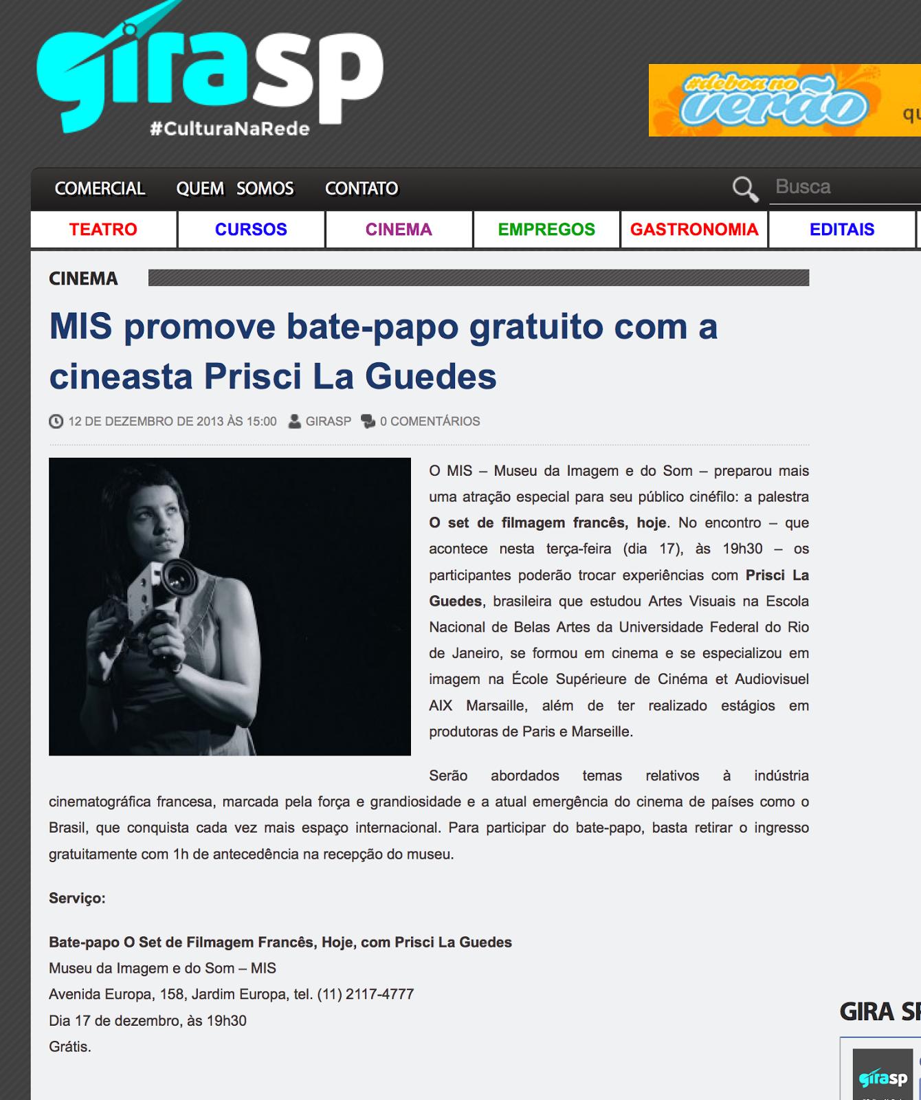 http://girasp.com.br/2013/12/mis-promove-bate-papo-gratuito-com-a-cineasta-prisci-la-guedes/