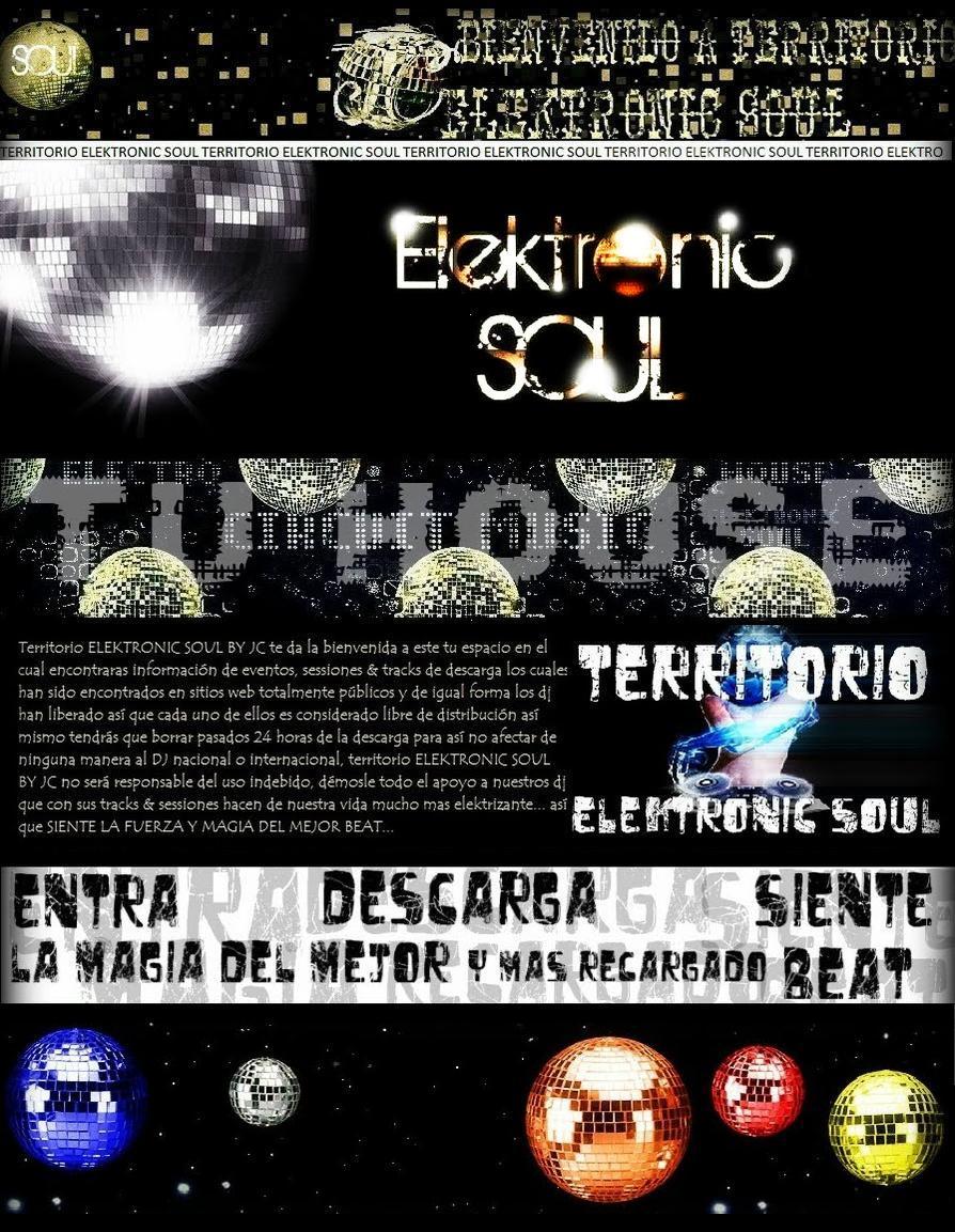 * TERRITORIO ELEKTRONIC SOUL BY JC *